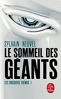 Les dossiers Thémis, tome 1 : Le sommeil des géants par Sylvain Neuvel