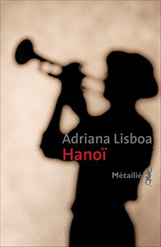 Hanoï (BB BRESIL) par Adriana Lisboa