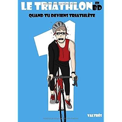 Le Triathlon en BD, 1: Quand tu deviens triathlète