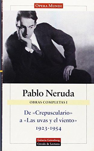 De 'Crepusculario' a 'Las uvas y el viento' (1923-1954): Obras completas. Vol.I epub