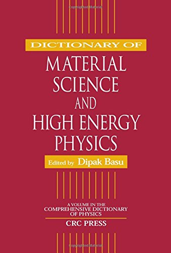Dictionary of Material Science and High Energy Physics (Comprehensive Dictionary of Physics)