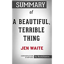 Summary of A Beautiful, Terrible Thing by Jen Waite | Conversation Starters