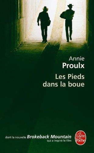 Les Pieds dans la boue par Annie Proulx