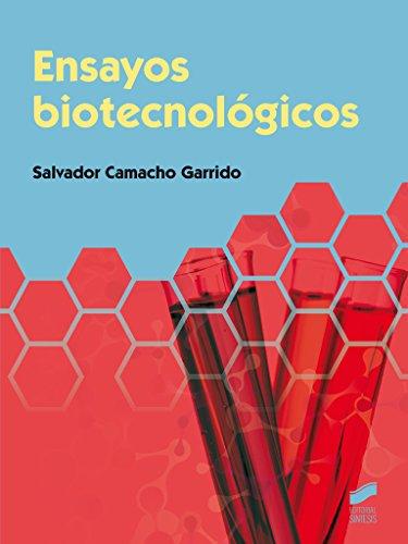 Ensayos biotecnológicos (Química) por Salvador Camacho Garrido