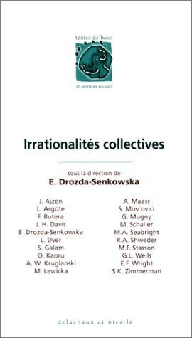 LES IRRATIONALITES COLLECTIVES par Ewa Drozda-Senkowska