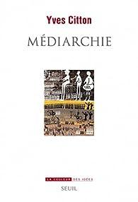 Médiarchie par Yves Citton