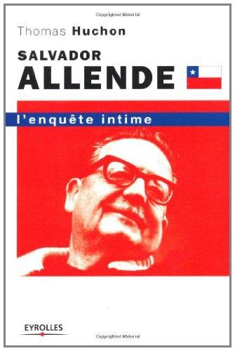 Salvador Allende : L'enquête intime