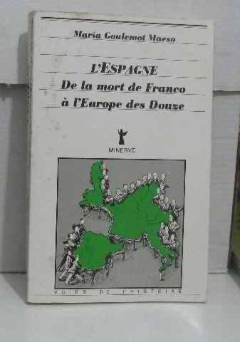 L'Espagne : de la mort de Franco à l'Europe des Douze