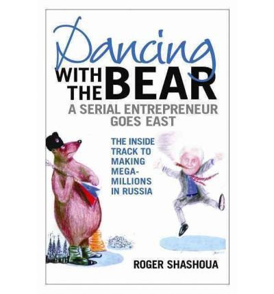 [ [ [ Dancing with the Bear: A Serial Entrepreneur Goes East[ DANCING WITH THE BEAR: A SERIAL ENTREPRENEUR GOES EAST ] By Shashoua, Roger ( Author )Aug-01-2007 Hardcover (Dancing Bear Blue)