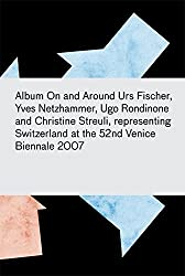 Album: On/around the Work of Urs Fischer, Yves Netzhammer, Ugo Rondinone, and Christine Streuli
