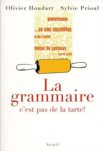 La grammaire, c'est pas de la tarte par Olivier Houdart