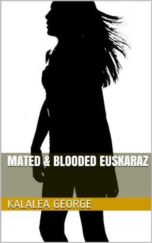 Mated & Blooded euskaraz (Bloodties eleberri bat Book 1) (Basque Edition) por Kalalea George
