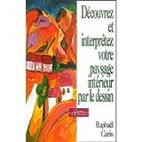 Découvrez et interprétez votre paysage intérieur par le dessin - Le Grand livre du mois - 01/01/2003