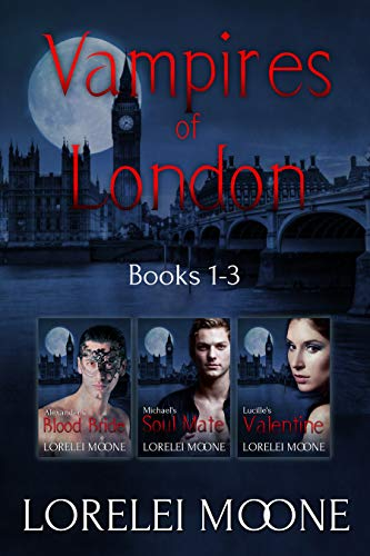Vampires of London: Books 1-3: A Steamy & Suspenseful Vampire Romance Collection (Lorelei Moone Collections Book 3) (English Edition) (Sexy Ideen Für Halloween)