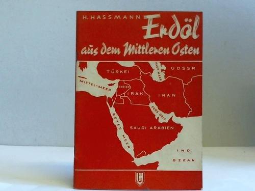 Erdöl aus dem Mittleren Osten. Zahlen, Probleme, Projekte