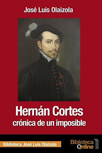 Hernán Cortes: Crónica de un imposible