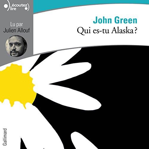 Qui es-tu Alaska ? par John Green