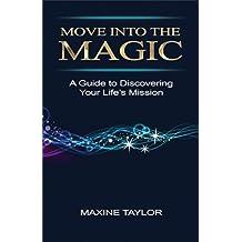 Move into the Magic (English Edition)