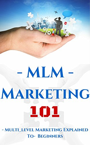 Multilevel Marketing: Introduction for Beginners - MLM for Dummies: What You Need to Know Before - MLM Network Marketing (MLM Online Marketing - Recruiting and Prospecting Book 1) (English Edition)