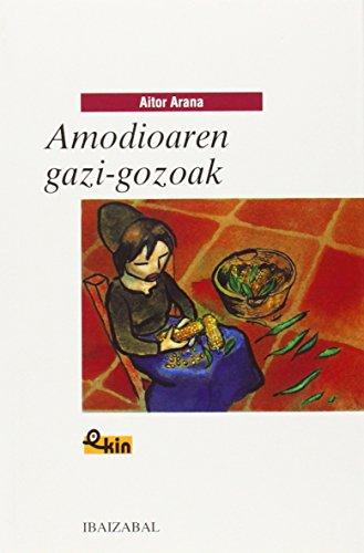 Amodioaren gazi-gozoak (EKIN) por Aitor Arana Luzuriaga