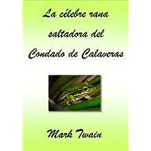 La célebre rana saltadora del Condado de Calaveras (Spanish Edition)