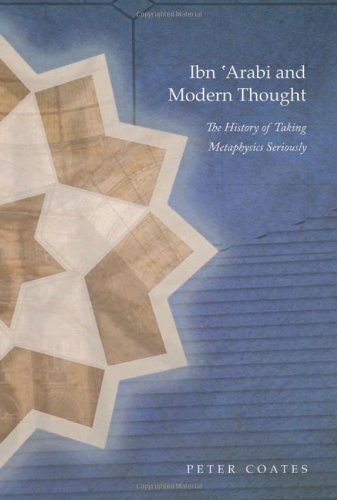 Ibn 'Arabi and Modern Thought: The History of Taking Metaphysics Seriously