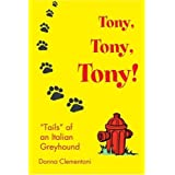 Tony, Tony, Tony!: Tails of an Italian Greyhound by Donna Clementoni (2002-03-11)
