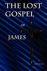 The Lost Gospel of James by James Russell (2010-05-24)