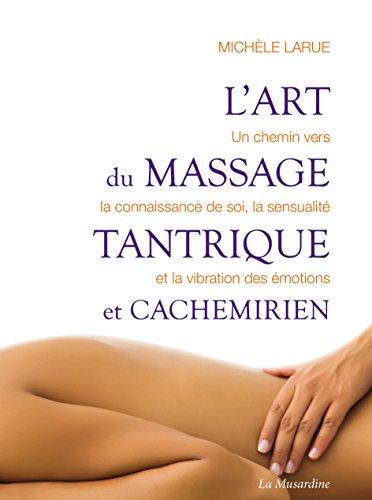 L'art du massage tantrique et cachemirien par Michèle Larue