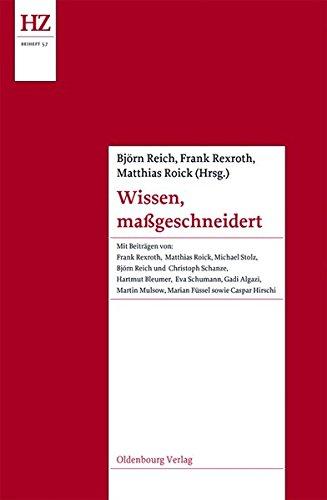 Wissen, maßgeschneidert: Experten und Expertenkulturen im Europa der Vormoderne (Historische Zeitschrift / Beihefte, Band 57) -