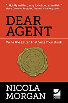 Dear Agent - Write the Letter That Sells Your Book by [Morgan, Nicola]