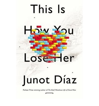 [(This Is How You Lose Her)] [Author: Junot Diaz] published on (September, 2012)