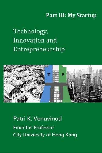 Technology, Innovation and Entrepreneurship Part III: My Startup por Patri K. Venuvinod