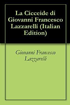La Cicceide di Giovanni Francesco Lazzarelli (Italian Edition) par [Lazzarelli, Giovanni Francesco ]