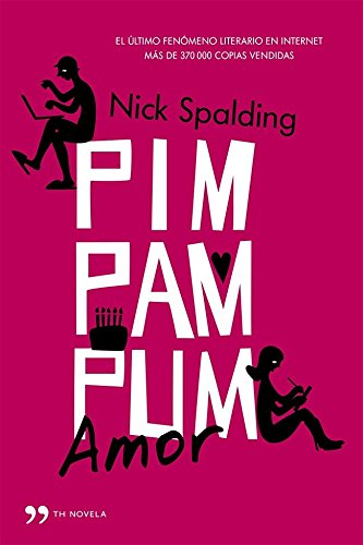 Pim, pam, pum... Amor por Nick Spalding