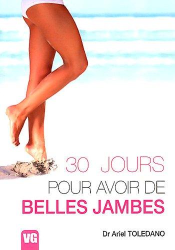 30 jours pour avoir de belles jambes par Ariel Toledano