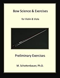 Bow Science & Exercises for Violin & Viola Preliminary Exercises: Preliminary Exercises by M Schottenbauer (2013-09-25)