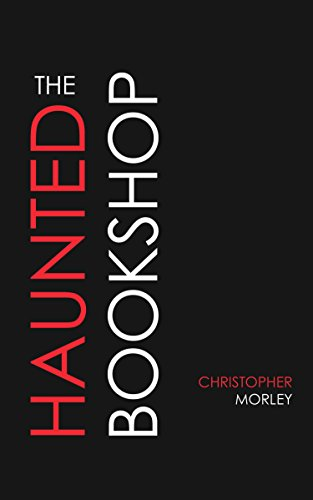 Buchseite und Rezensionen zu 'The Haunted Bookshop (English Edition)' von Christopher Morley