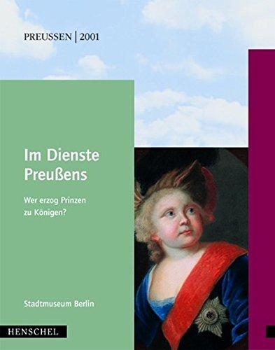 Im Dienste Preussens: Wer erzog Prinzen zu Königen?