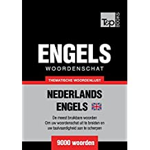 Thematische woordenschat Nederlands-Brits-Engels - 9000 woorden (Dutch Edition)