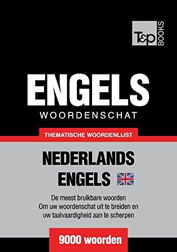 Thematische woordenschat Nederlands-Brits-Engels - 9000 woorden (Dutch Edition) por Andrey Taranov