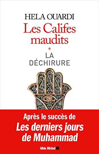LES CALIFES MAUDITS Volume 1 : La déchirure par  Hela Ouardi