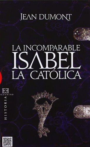 La «incomparable» Isabel la Católica (Ensayo)