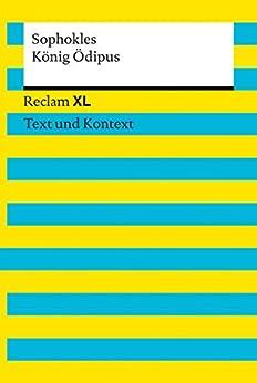 König Ödipus: Reclam XL – Text und Kontext