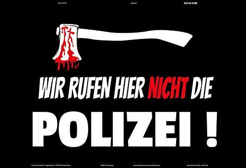 Wir rufen hier nicht die Polizei Blechschild Metallschild Schild gewölbt Metal Tin Sign 20 x 30 cm