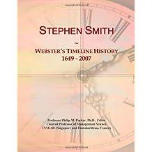 Stephen Smith: Webster's Timeline History, 1649 - 2007