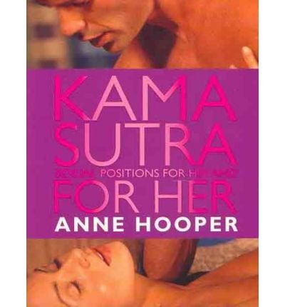 [(Kama Sutra Sexual Positions for Him and for Her)] [ By (author) Anne Hooper ] [August, 2008] par Anne Hooper