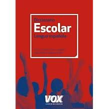 Diccionario Escolar de la Lengua Española (Vox - Lengua Española - Diccionarios Escolares)