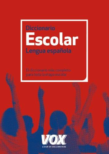 Diccionario Escolar de la Lengua Española (Vox - Lengua Española - Diccionarios Escolares) por Aa.Vv.