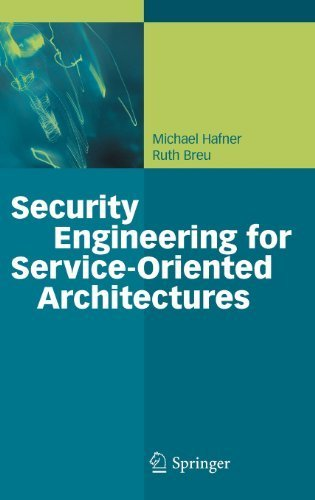 Security Engineering for Service-Oriented Architectures 2009 edition by Hafner, Michael, Breu, Ruth (2008) Hardcover